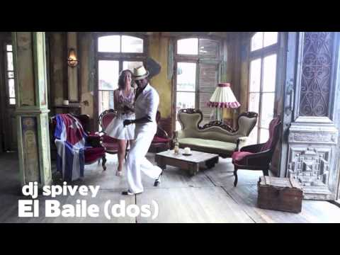 """""""El Baile (dos)"""" (An Afro Cuban, Soulful House Mix) by DJ Spivey"""