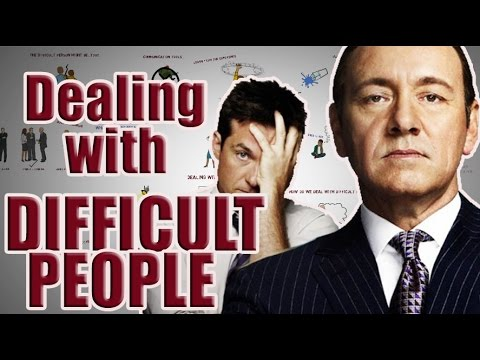 Dealing With Difficult & Annoying People