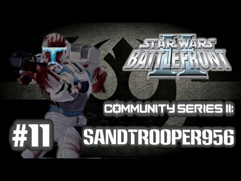 Star Wars Battlefront II (PC) HD: Community Series II: Episode 11 | sandtrooper956