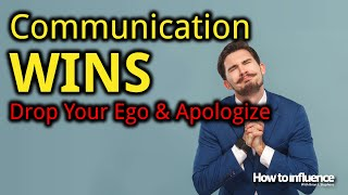 Communication WINS: Drop Your Ego and Apologize