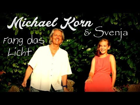 Michael Korn & Svenja - FANG DAS LICHT
