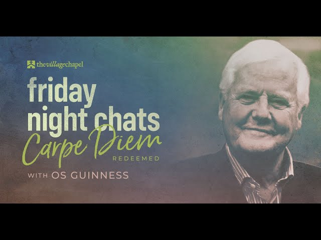 Friday Night Chats - Os Guinness