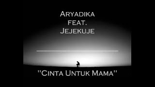 Aryadika ft. Jejekuje - Cinta Untuk Mama (Kenny Cover) Official Lyric Video