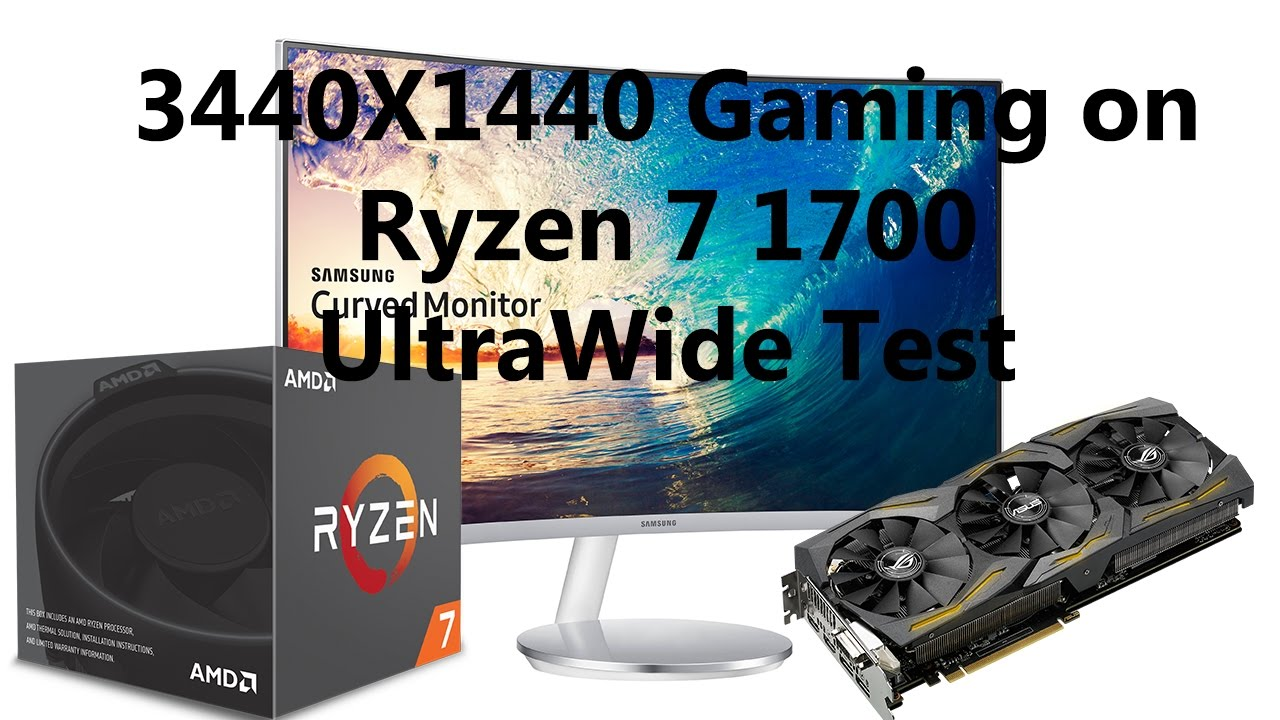 Ryzen 7 1700 UltraWide Gaming on 3440x1440 ft GTX 1070 and Samsung 34CF791