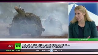 'More US troops at our borders' - Russian Defense Ministry