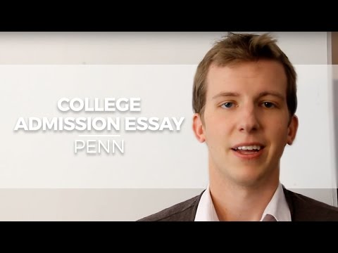 upenn essays Why this admissions essay works: