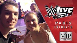 WWE LIVE PARIS - VIP EXPERIENCE - 19/05/2018 (VLOG)