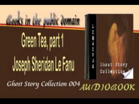 Green Tea, Joseph Sheridan Le Fanu Audiobook part 1