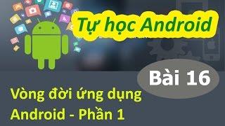 Học lập trình Android - Bài 16 Vòng đời ứng dụng Android - P1