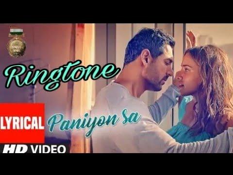 PANIYON SA __ Phone ringtone __ Satyamev Jayate __ John Ibrahim & Aisha sherma __ Ringtone 2018