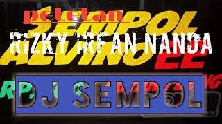 cek sound DJ Sempol , ,ALVINO 22 , petetan by Rizky Irfan nanda , , BEGUNDAL SIDOREJO