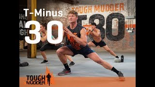 T-Minus 30 | Tough Mudder