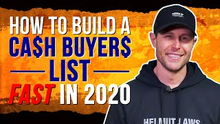 How To Build A Cash Buyers List Fast in 2020 For Big Profits