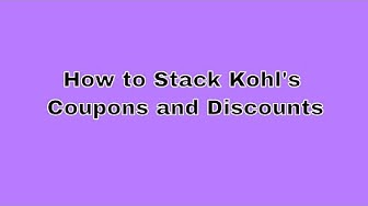 How to Stack Kohl's Coupons and Discounts