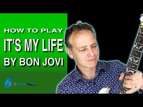 How To Play It's My Life On Guitar By Bon Jovi