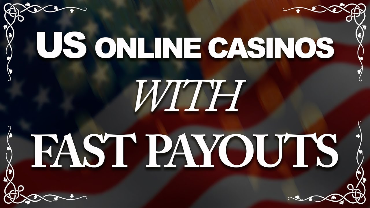 Us Online Casinos With Fast Payouts 2018 Youtube