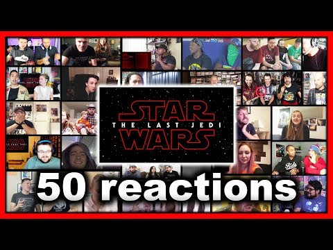 Star Wars: The Last Jedi Trailer Reaction Mashup (50 Reactions)