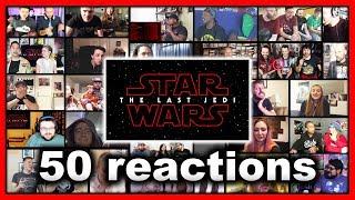 Star Wars: The Last Jedi Trailer Reaction Mashup (50 Reactions)