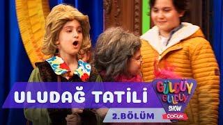 Güldüy Güldüy Show Çocuk 2.Bölüm - Uludağ Tatili