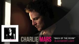 Watch Charlie Mars Back Of The Room video