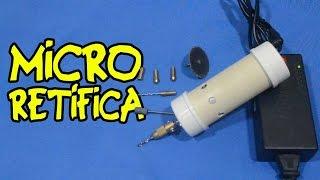 Como fazer uma micro retífica!
