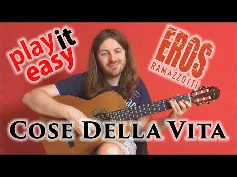 Cose Della Vita - Play It Easy - Eros Ramazzotti fingerstyle guitar cover tabs sheet music