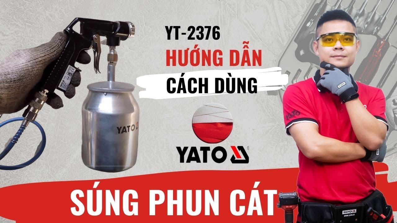 #YATO- CÁCH DÙNG SÚNG PHUN CÁT CẦM TAY YT-2376