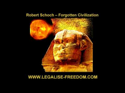 Robert Schoch - Forgotten Civilization