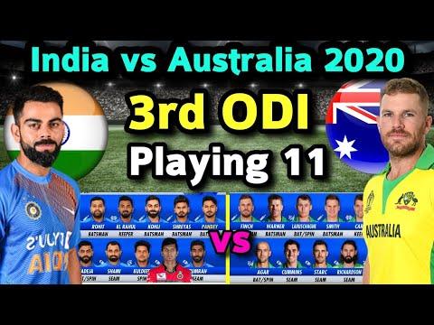 India Vs Australia 3rd ODI Match 2020 Playing 11 | Ind Vs Aus 3rd And Final ODI Playing 11