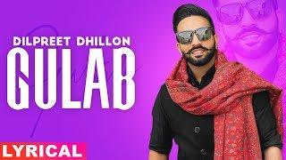 Gulab Lyrical Dilpreet Dhillon ft Goldy Desi Crew Latest Punjabi Songs 2019 Speed Records