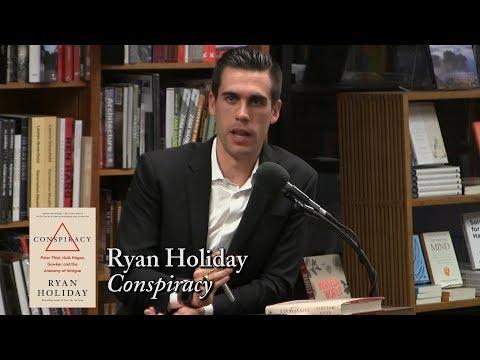 "Ryan Holiday, ""Conspiracy"""