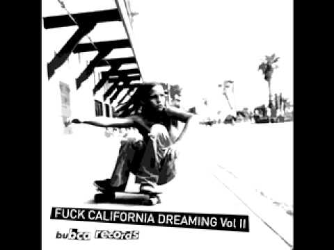 Shannon and the Clams - Fuck California Dreaming Vol II (compilation Bubca Records - 2008)