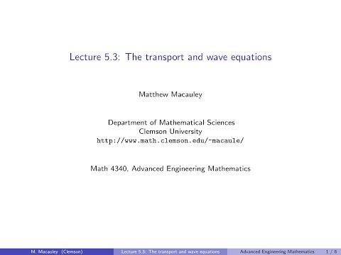 Advanced Engineering Mathematics, Lecture 5.3: The transport and heat equations