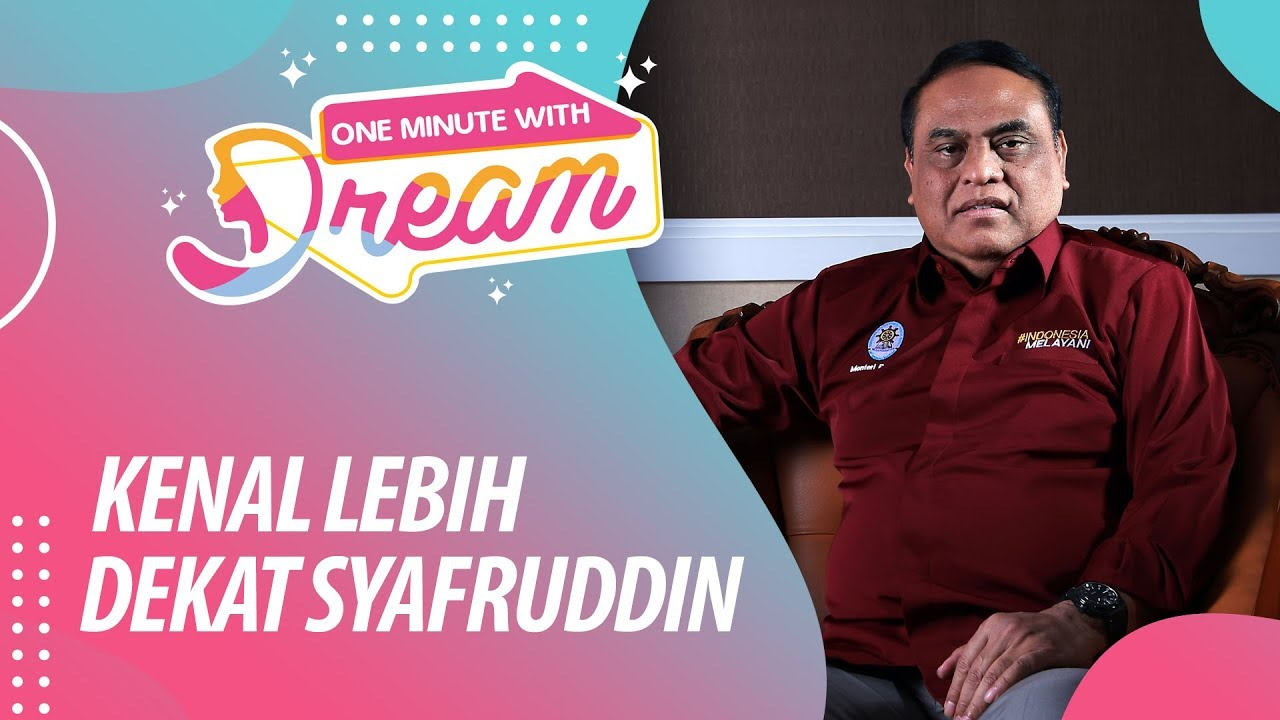 Kenal Lebih Dekat dengan Syafruddin #OneMinuteWithDream