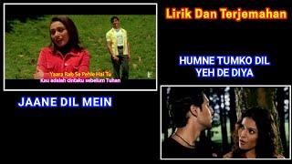 Jaane Dil Mein   Humne Tumko Dil Yeh De Diya   Lirik Terjemahan Indonesia