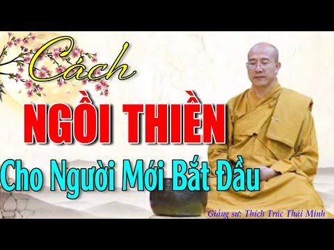 Hướng Dẫn Cách Ngồi Thiền Dành Cho Người Mới Bắt Đầu  #  MỚI   -   Thầy Thích Trúc Thái Minh