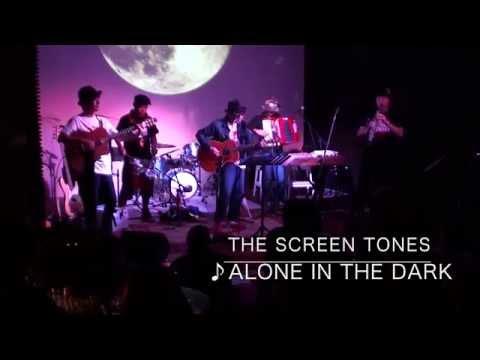 The Screen Tones『Alone In The Dark〜Still Alone』