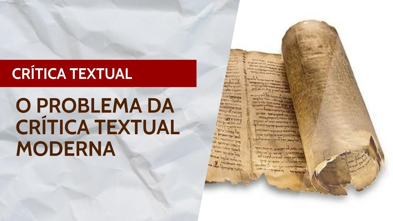 O PÉSSIMO RESULTADO DA CRÍTICA TEXTUAL MODERNA