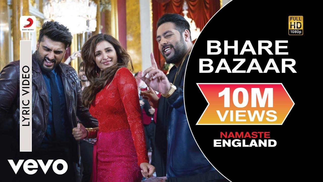 Download Bhare Bazaar Lyric Video - Namaste England|Arjun Kapoor, Parineeti|Badshah|Vishal & Payal