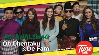 TUNE TALK : #SYAWALSW4G - OH CHENTAKU & DE FAM [OFFICIAL]