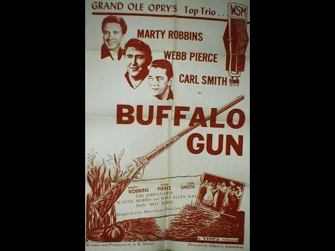 Buffalo Gun 1961 ~ Marty Robbins ~ Webb Pierce ~ Carl Smith
