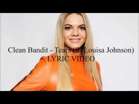 Clean Bandit - Tears (ft. Louisa Johnson) LYRIC VIDEO