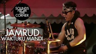 Jamrud - Waktuku Mandi | Sounds From The Corner Live #20