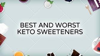 Best and Worst Keto Sweeteners