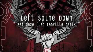 Left Spine Down - Last Daze (Led Manville remix)