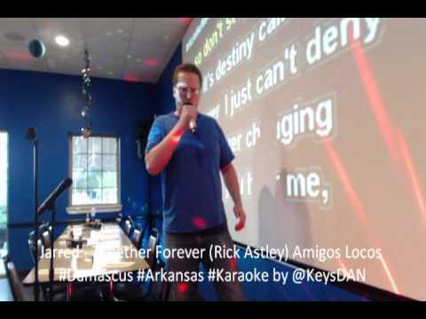 Jarred   Together Forever Rick Astley Amigos Locos #Damascus #Arkansas #Karaoke by @KeysDAN