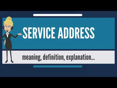 What is SERVICE ADDRESS? What does SERVICE ADDRESS mean? SERVICE ADDRESS meaning & explanation
