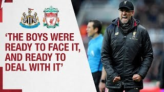 Klopp's post-Newcastle reaction | 'The boys were ready to face it and ready to deal with it'