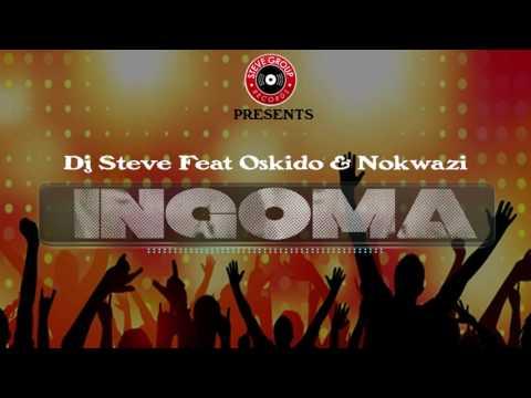Dj Steve ft Oskido & Nokwazi Ingoma