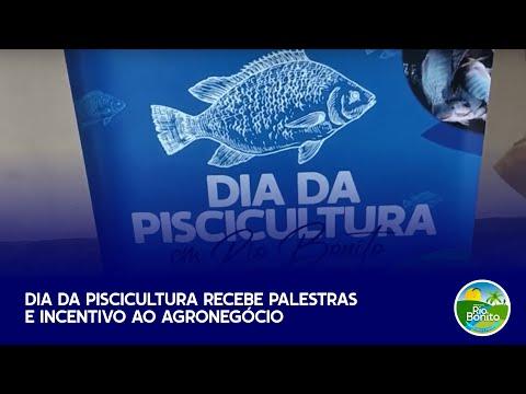 DIA DA PISCICULTURA RECEBE PALESTRAS E INCENTIVO AO AGRONEGÓCIO